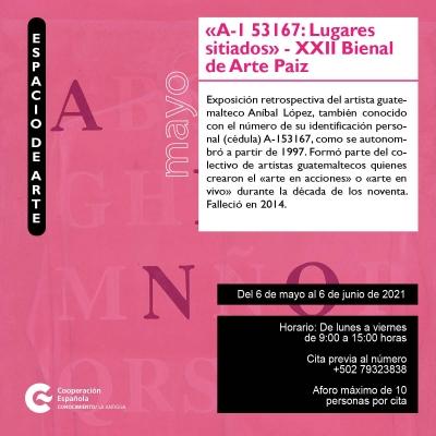La 22ª Bienal de Arte Paiz exhibirá la obra del Guatemalteco Retrospectiva de Aníbal López, A-1 53167: Lugares sitiados