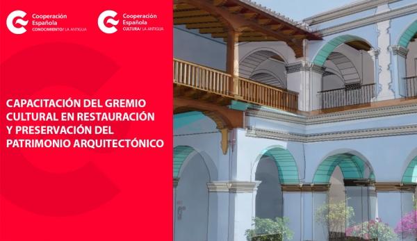 Cooperación Española impulsa capacitación para la recuperación del patrimonio arquitectónico de Guatemala